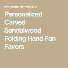 Personalized Carved Sandalwood Folding Hand Fan Favors