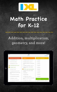 The teacher-approved K12 app. Try our math and language practice. The pioneering IXL app puts math and language arts practice right at your fingertips. Boasting all the functionality of IXL's website as well as a host of unique tablet-only features, it engages kids by making practice really feel like play.  Download it for iPad, Android and Kindle today for free.