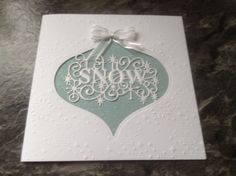 Made using Spellbinders bauble die and the let it snow die from Sue Wilson Creative Expressions