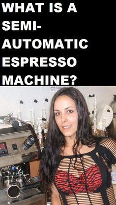 Whаt is Semi Automatic Espresso Machine?