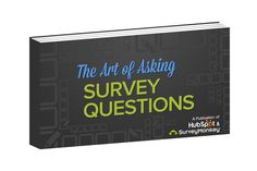HubSpot and SurveyMonkey teamed up to create a guide and workbook so you can learn the art of asking the right questions.  With this download, you'll receive: - A guide detailing best practices for writing a sound survey - Examples of effective survey questions - A workbook to practice your survey question writing