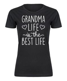 Black Hearts 'Grandma Life Is the Best Life' Fitted Tee - Women Funny Shirt Sayings, Shirts With Sayings, Funny Shirts, Custom Design Shirts, Custom Shirts, Vinyl Designs, Shirt Designs, Black Heart, Diy Shirt