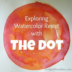 A watercolor resist painting activity to use with The Dot by Peter Reynolds. From http://www.crayonfreckles.com/2012/09/the-dot-watercolor-resist-painting.html