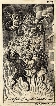 Such Musicians suit such Dances - Devils lead a group of naked men and women in a dance amid flames; above, two monstrous winged creatures, one playing a violin, the other a trumpet.Engraving made by John Drapentier, 1674-1700,
