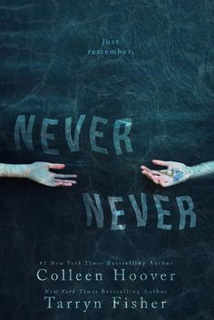 Never Never (Never Never, #1) by Colleen Hoover and Tarryn Fisher