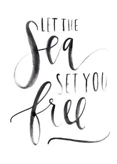 LET THE sea SET YOU free ♡