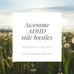 I see a lot of people with ADHD talk about their struggle with jobs keeping them or getting them Check out my latest blog post for some awesome side hustles dont require a boss sidehustle beyourownboss adultadhd happyhypershiny