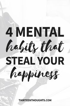 Mental Habits that Steal Happiness | habits | mindfulness | wellness | lifestyle | happiness | how to be happy | mental habits | comparison | fear of being judged | self-improvement | personal development | how to find happiness via @Paula13t