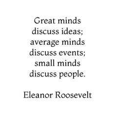 'Great minds discuss ideas, average minds discuss events, small minds discuss people - Eleanor Roosevelt Quote' Canvas Print by IdeasForArtists Teamwork Quotes For Work, Teamwork Quotes Motivational, Leadership Quotes, Quotes For Kids, Positive Quotes, Inspirational Quotes, Disney Quotes To Live By, Strong Mind Quotes, Great Minds Discuss Ideas