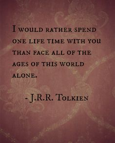 J.R.R. Tolkien, quote                                                                                                                                                                                 More