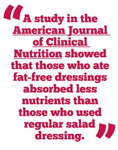 Salad dressing plays an important role in the overall nutrition of your salad.