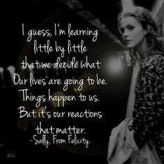 A quote from Sally on Felicity, season one. #quotes #felicity #life #choices