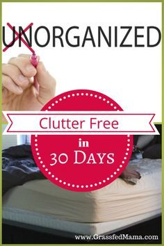 Do you need help getting your house organized? Read this: Clutter Free in 30 Days (With a Free Printable!) - Grassfed Mama