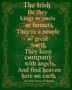 The Irish Be they kings or poets or farmers, They're a people of great worth. They keep company with the angels, And find heaven here on earth. Irish Prayer, Irish Blessing, Irish Poems, Irish Sayings, Funny Irish Quotes, Irish Love Quotes, Irish American, American History, American Symbols