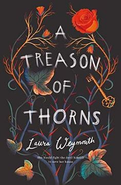 Buy A Treason of Thorns by Laura Weymouth and Read this Book on Kobo's Free Apps. Discover Kobo's Vast Collection of Ebooks and Audiobooks Today - Over 4 Million Titles! Fantasy Book Covers, Book Cover Art, Fantasy Books, Book Cover Design, Fantasy Fiction, Book Art, Books To Read, My Books, Sci Fi Books