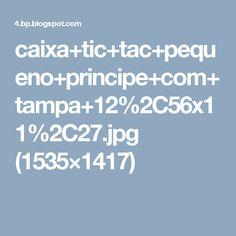 caixa+tic+tac+pequeno+principe+com+tampa+12%2C56x11%2C27.jpg (1535×1417)