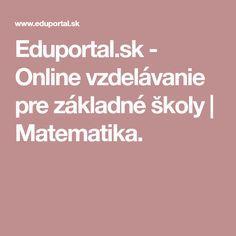 Eduportal.sk - Online vzdelávanie pre základné školy    Matematika.