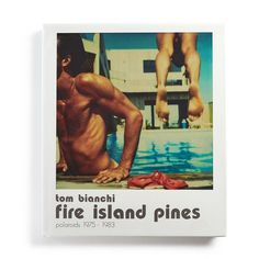 Tom Bianchi: Fire Island Pines, Polaroids 1975-1983 - Consort