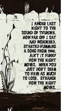 Bob Segar - Night Moves - love how much rockers sing from the soul and the true…