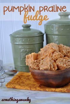 Pumpkin Praline Fudge- perfect for fall!!