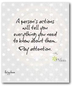 Characterize people by their actions and you will never be fooled by their words. - via: http://www.marcandangel.com/2012/09/19/11-things-everyone-needs-you-to-know/
