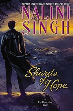 Shards of Hope (Psy/Changeling Book 14) by Nalini Singh, http://www.amazon.com/dp/B00OQS4EMM/ref=cm_sw_r_pi_dp_dvYNub06G31WZ