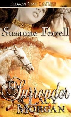 The Surrender of Lacy Morgan by Suzanne Ferrell, http://www.amazon.com/dp/B004NBYBFM/ref=cm_sw_r_pi_dp_NEWGpb132KKS8