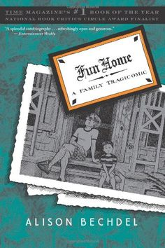 """Fun Home: A Family Tragicomic by Alison Bechdel. """"Bechdel's memoir, done in graphic-novel form, masterfully illustrates her relationship with her closeted homosexual father. Cgi, Literary Allusion, Alison Bechdel, Six Feet Under, Up Book, Family Humor, Funny Family, Book Week, Coming Of Age"""