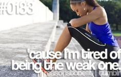 I don't want to be the weak one! | Reasons to be fit
