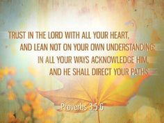 """This is such a beautiful scripture, one of my very favorites. In my Bible it says, """"In all your ways take notice of him, and he himself will make your paths straight."""" So uplifting. :)"""