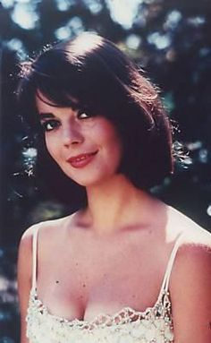 Natalie Wood, I 've always thought she was beautiful