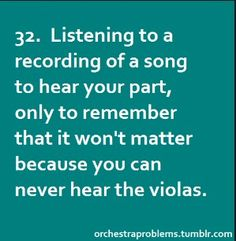 And being a viola I should know. Sometimes I can catch snatches of the part though.>> I'm a violin I have nothing to say here Orchestra Problems, Orchestra Humor, Music Jokes, Music Humor, Viola Instrument, Music Is Life, New Music, Viola Sheet Music, Instruments