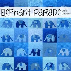 Elephant Parade Quilt Pattern – Shiny Happy World Elephant Quilts Pattern, Applique Quilt Patterns, Elephant Colour, Baby Boy Quilts, Children's Quilts, Elephant Parade, Quilt As You Go, Machine Applique, Hand Quilting