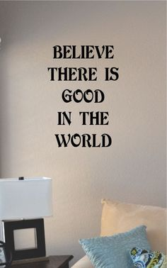 SlapArt Believe there is good in the world by VinylMasterpieces $15.99