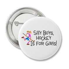 Silly Boys Hockey Is For Girls Buttons by TeeZazzle