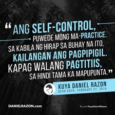 Practice Self Control Tagalog Quotes, Qoutes, Self Control, Faith In God, Quotations, Quotes, Quote, Shut Up Quotes