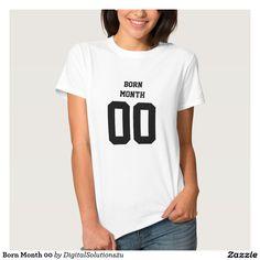 Born Month 00 T-shirts