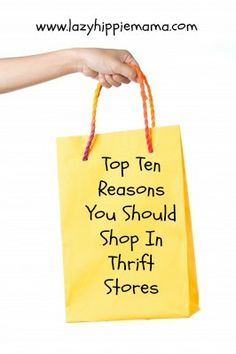 Top Ten Reasons You Should Shop In Thrift Stores by Lazy Hippie Mama
