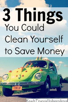 Let's consider 3 cleaning jobs that you might currently be paying other people to do for you but where you could actually save yourself some money by doing them for yourself.