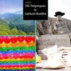 Hiking Mt. Palgongsan in Daegu, South Korea, dining with a Buddhist Monk, and reaching Gatbawi Buddha in all its glory.