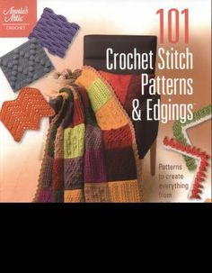 101 Crochet Stitch Patterns & Edgings: Patterns to Create Everything from Dollies to Afghans by Annie's Attic.