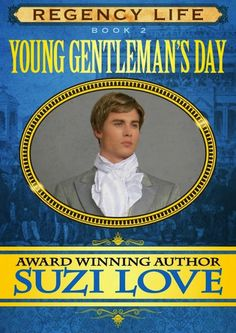 Young Gentleman's Day Book 2 in the Regency Life Series by Suzi Love.
