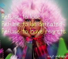 Refuse to have regrets