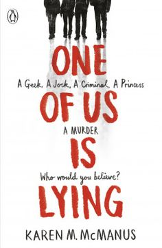 One of Us is Lying - A very clever novel that will have you guessing until the end