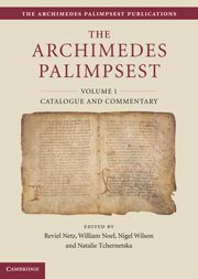 The Archimedes Palimpsest 2 Volume Set; Edited by Reviel Netz, William Noel, Nigel Wilson, Natalie Tchernetska