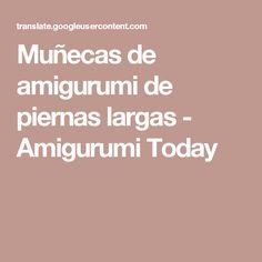 Muñecas de amigurumi de piernas largas - Amigurumi Today