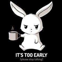 Too Early (Black) shirt TeeTurtle
