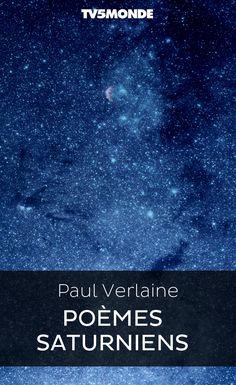 """Bibliothèque Numérique #TV5MONDE - Paul Verlaine, """"Poèmes saturniens"""""""