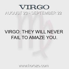 Fact about Virgo: Virgo: They will never fail to amaze you. #virgo, #virgofact, #zodiac. More info here: www.horozo.com