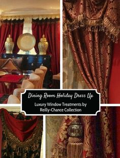 Dress up your Dining Room for the Holidays with Luxury Window Treatments by Reilly-Chance Collection